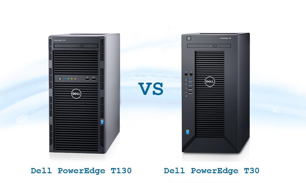 So sánh máy chủ Dell PowerEdge T130 và T30